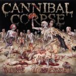 Cannibal Corpse - Gore Obsessed Cover