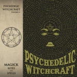 Psychedelic Witchcraft - Magick Rites And Spells Cover