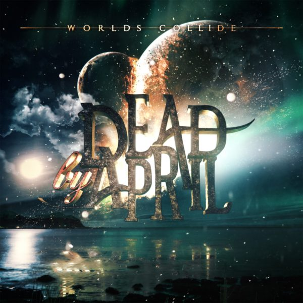 Bild Dead By April Worlds Collide Cover