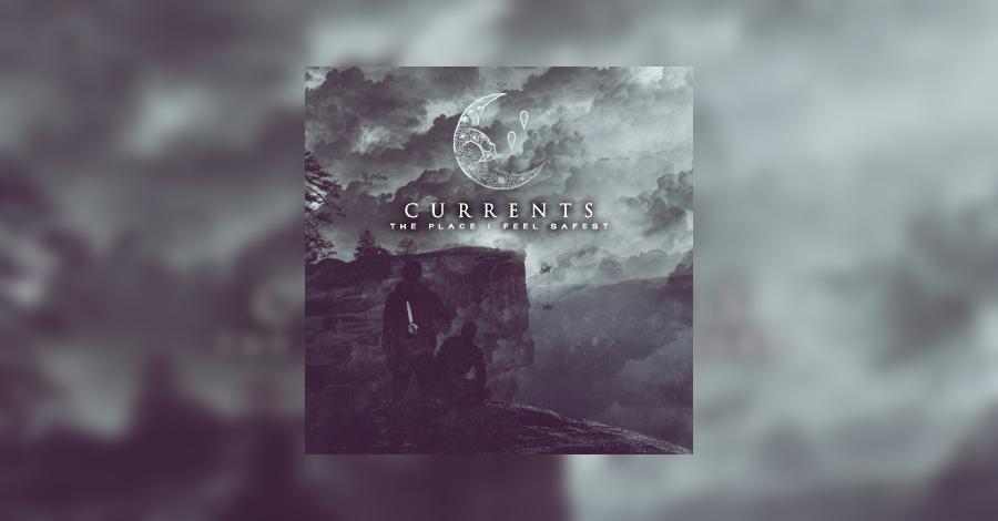 Currents The Place I Feel Safest Review Metal De
