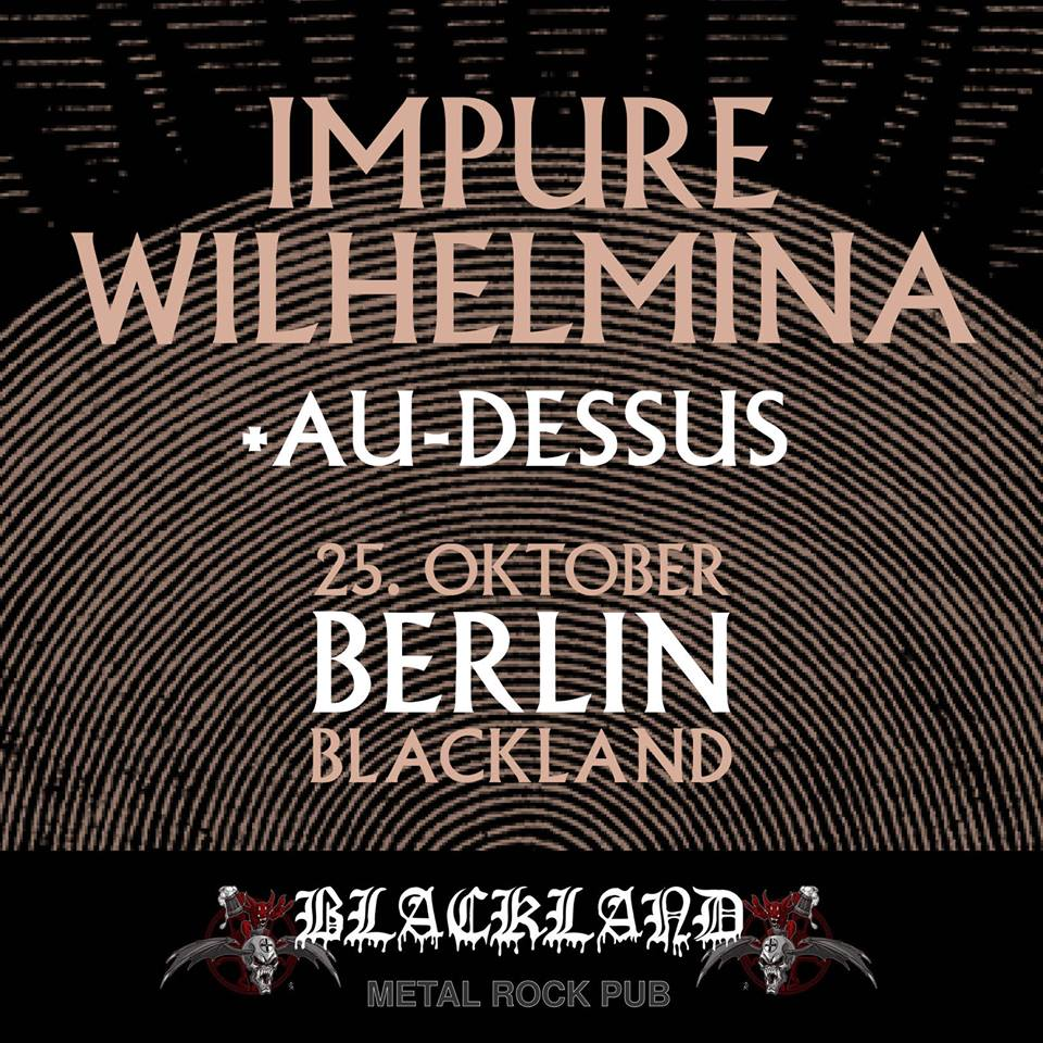 Bild Impure Wilhelmina Au-Dessus Live in Berlin 2017 Flyer