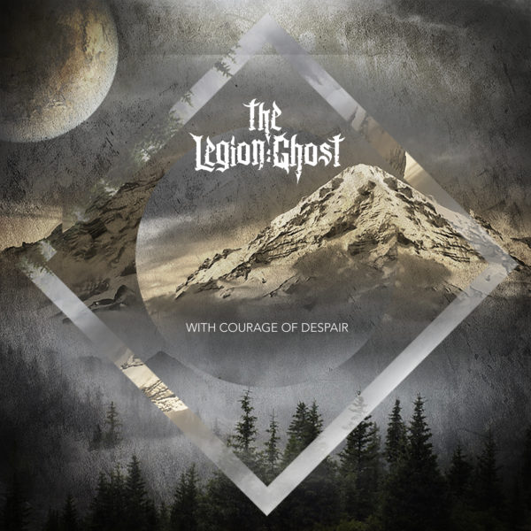 Cover Artwork The Legion:Ghost With Courage Of Despair Album 2018
