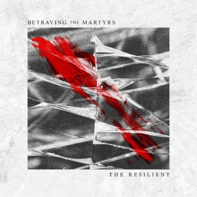 Albumcover Betraying The Martyrs - The Resilient