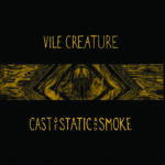 Vile Creature - Cast of Static and Smoke Cover