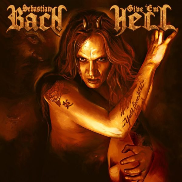Bild: Sebastian Bach - Give 'Em Hell (Artwork)