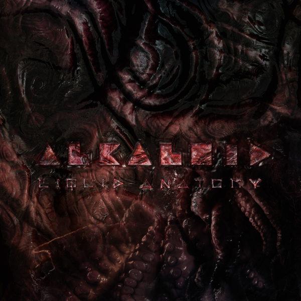 """Cover von ALKALOIDs """"Liquid Anatomy"""""""