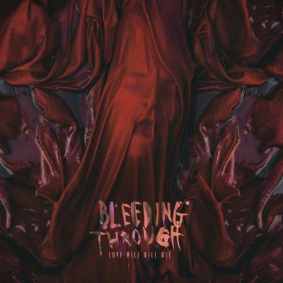 Bleeding Through - Love Will Kill All - Artwork