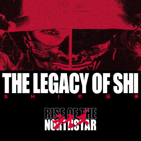 """Cover von RISE OF THE NORTHSTARs """"The Legacy Of Shi"""""""
