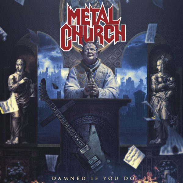 "METAL CHURCH - ""Damned If You Do"" (2018)"