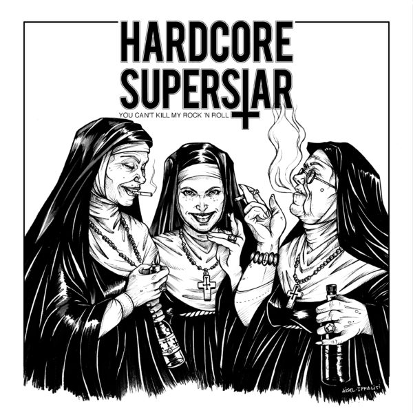 """""""You Can't Kill My Rock 'N' Roll"""" von HARDCORE SUPERSTAR"""