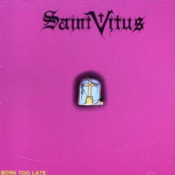 "AINT VITUS - ""Born Too Late"""