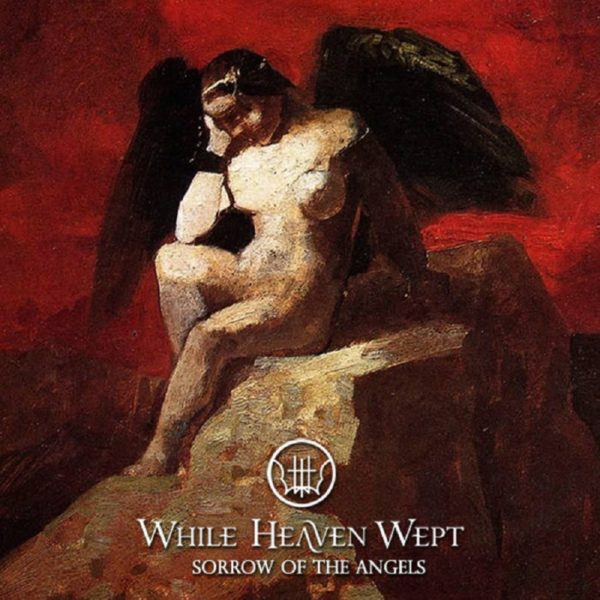 "WHILE HEAVEN WEPT - ""Sorrow Of The Angels"""