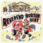 Reverend Horton Heat - Whole New Life Cover