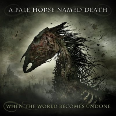 "Cover Artwork zu ""When The World Becomes Undone"" von A PALE HORSE NAMED DEATH"