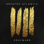 Breathe Atlantis - Soulmade Cover