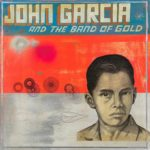 John Garcia - John Garcia And The Band Of Gold Cover