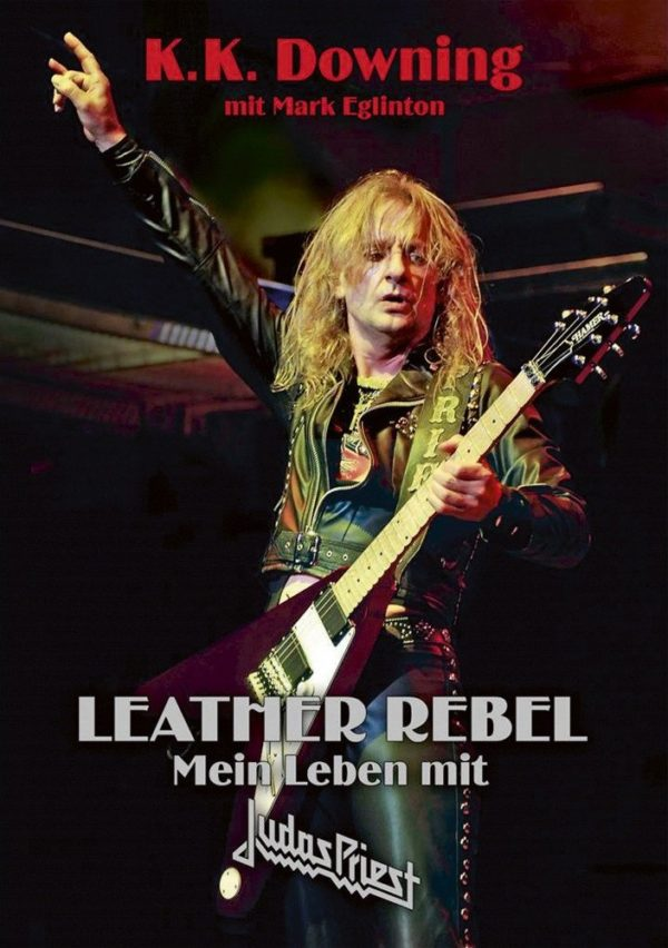 Bild: K.K. Downing - Leather Rebel: Mein Leben mit Judas Priest (Artwork)