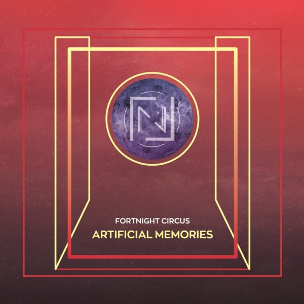 Bild: Fortnight Cirucs - Artificial Memories (Artwork)