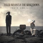 Tyler Bryant & The Shakedown - Truth And Lies Cover