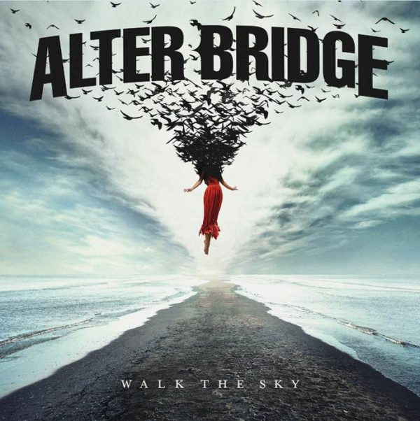 """""""Walk The Sky"""" von ALTER BRIDGE"""