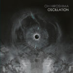 Oh Hiroshima - Oscilliation Cover