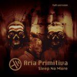 Aria Primitiva - Sleep No More Cover