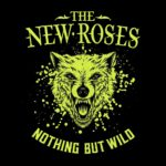 The New Roses - Nothing But Wild Cover