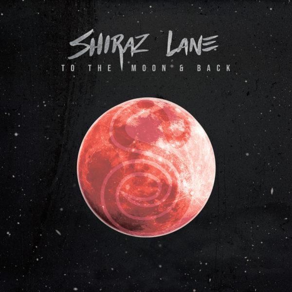 Shiraz Lane - To The Moon & Back