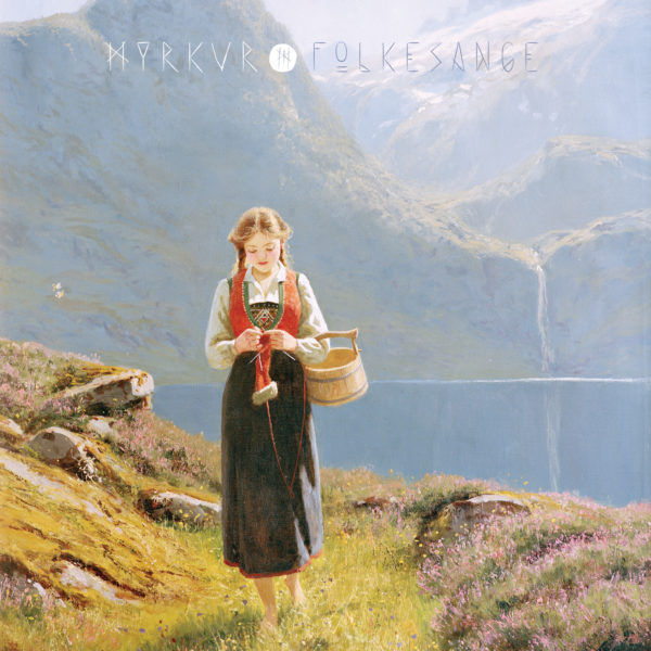 Albumcover Myrkur - Folkesange