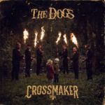 The Dogs - Crossmaker Cover