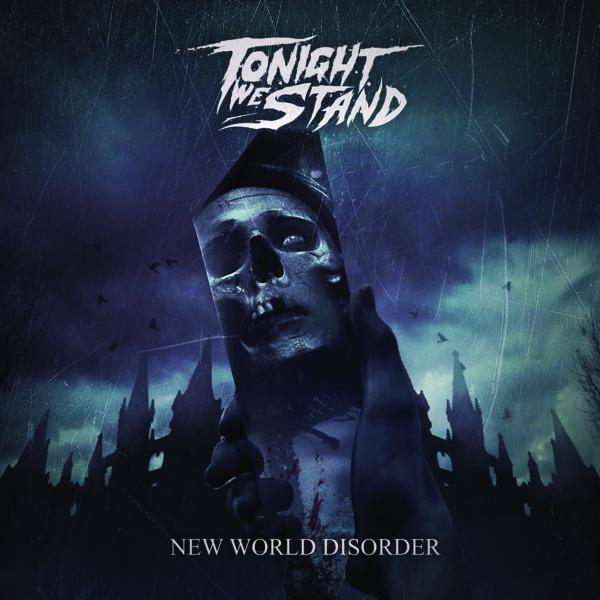 Tonight We Stand - New World Disorder