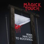 Magick Touch - Heads Have Got To Rock 'n' Roll Cover