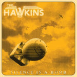 The Hawkins - Silence Is A Bomb Cover