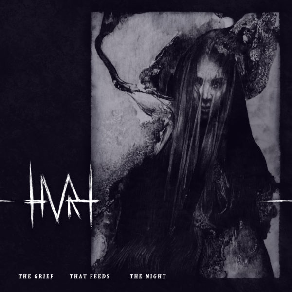 Hvrt - The Grief That Feeds The Night
