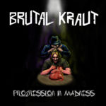 Brutal Kraut - Progression In Madness Cover
