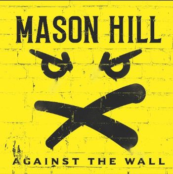 Albumcover Mason Hill - Against The Wall