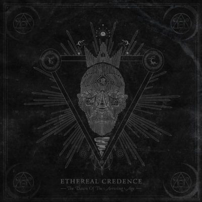 Ethereal Credence - The Dawn Of The Arriving Age