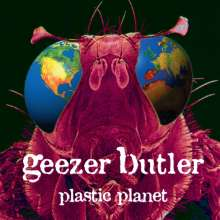"Re-Release von GEEZER BUTLERs ""Plastic Planet"""
