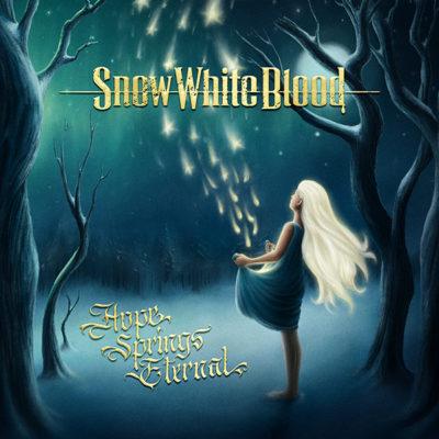 Snow White Blood - Hope Springs Eternal