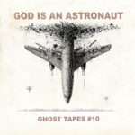 God Is An Astronaut - Ghost Tapes #10 Cover