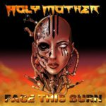 Holy Mother - Face This Burn Cover