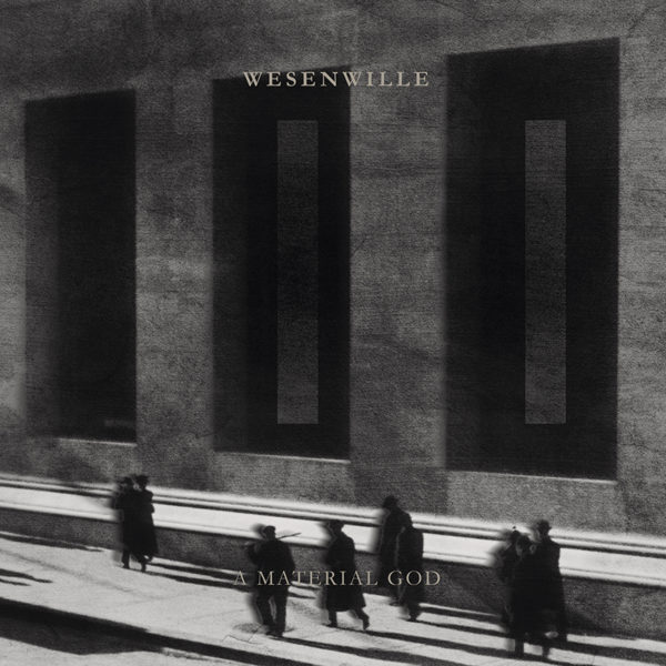 Wesenwille - II: A Material God