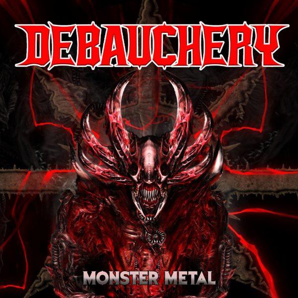 Debauchery - Monster Metal - 2021