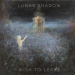Lunar Shadow - Wish To Leave Cover