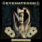 Eyehategod - A History Of Nomadic Behavior Cover