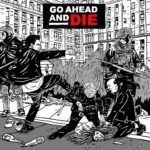 Go Ahead And Die - Go Ahead And Die Cover