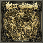 Reject The Sickness - While Our World Dissolves Cover