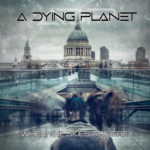 A Dying Planet - When The Skies Are Grey Cover