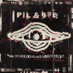 Pil & Bue - The World Is A Rabbit Hole Cover